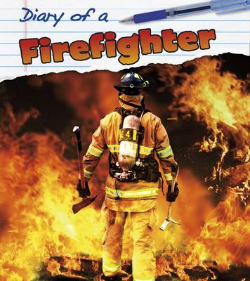 Firefighter - Young Explorer: Diary of A... (Paperback)
