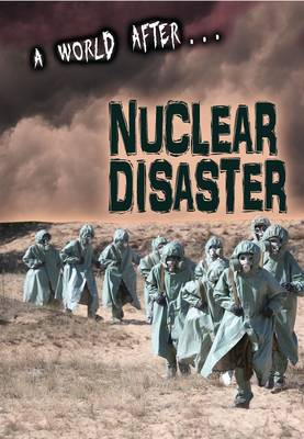 Nuclear Disaster - A World After... (Paperback)