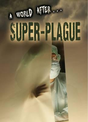 Super-Plague - A World After... (Paperback)