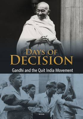 Gandhi and the Quit India Movement - Days of Decision (Paperback)