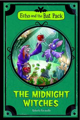The Midnight Witches - Echo and the Bat Pack (Paperback)