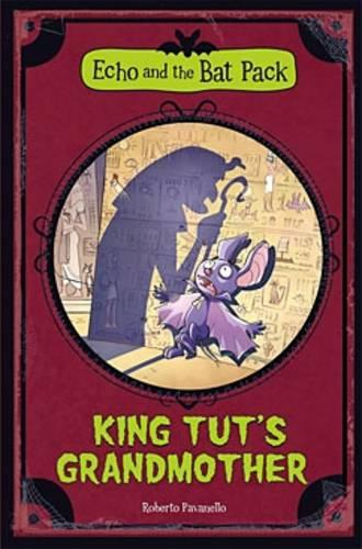 King Tut's Grandmother - Echo and the Bat Pack (Paperback)