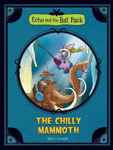 The Chilly Mammoth - Echo and the Bat Pack (Paperback)