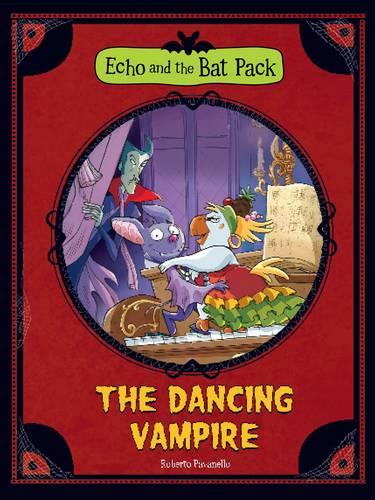 The Dancing Vampire - Echo and the Bat Pack (Paperback)