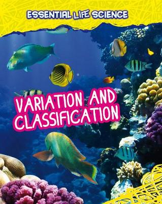 Variation and Classification - InfoSearch: Essential Life Science (Hardback)