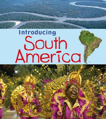 Introducing South America - Young Explorer: Introducing Continents (Paperback)