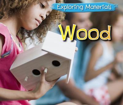Wood - Acorn: Exploring Materials (Hardback)