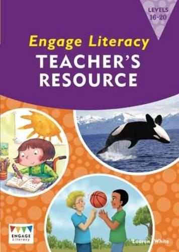 Engage Literacy Teacher's Resource Book Levels 15-20 Orange, Turquoise and Purple - Engage Literacy (Paperback)