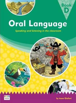 Oral Language: Speaking and listening in the classroom - Book D - Engage Literacy: Engage Literacy Oral Language Big Books (Paperback)