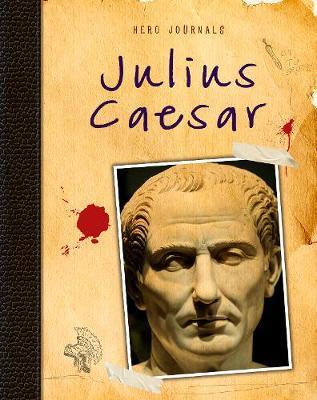 Julius Caesar - Hero Journals (Hardback)