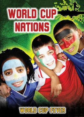 World Cup Nations - Ignite: World Cup Fever (Hardback)