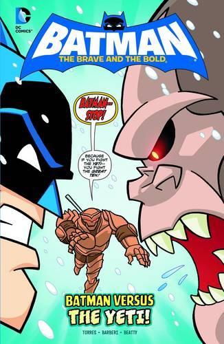 Batman vs the Yeti - DC Super Heroes: Batman: The Brave and the Bold (Hardback)