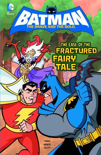 The Case of the Fractured Fairy Tale - DC Super Heroes: Batman: The Brave and the Bold (Hardback)