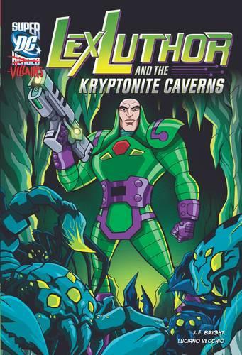 Lex Luthor and the Kryptonite Caverns - DC Super-villains (Paperback)
