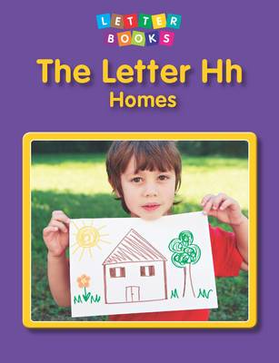 The Letter Hh: Homes - Letter Books