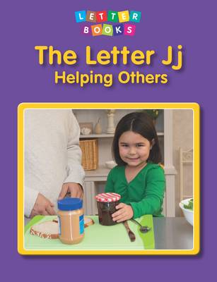 The Letter Jj: Helping Others - Letter Books