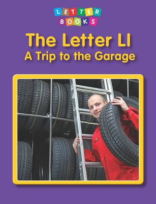 The Letter Ll: A Trip to the Garage - Letter Books