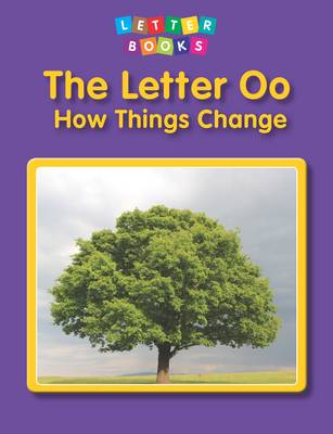 The Letter Oo: How Things Change - Letter Books