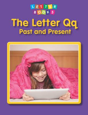 The Letter Qq: Past and Present - Letter Books