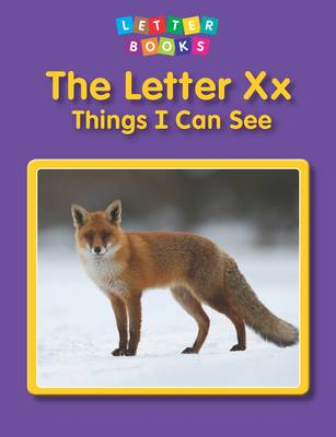 The Letter Xx: Things I Can See - Letter Books