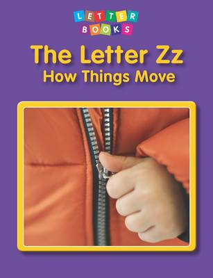 The Letter Zz: How Things Move - Letter Books