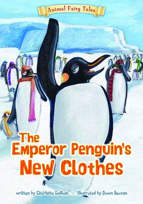 The Emperor Penguin's New Clothes - Animal Fairy Tales (Paperback)