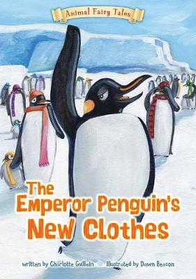 The Emperor Penguin's New Clothes - Animal Fairy Tales (Big book)