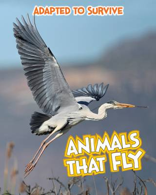 Adapted to Survive: Animals that Fly - Read Me!: Adapted to Survive (Paperback)
