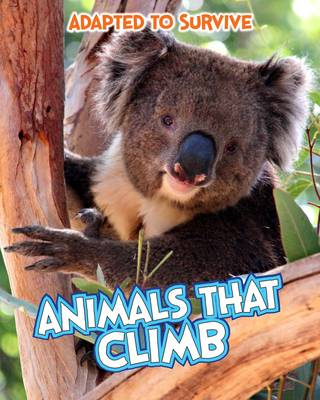 Adapted to Survive: Animals that Climb - Read Me!: Adapted to Survive (Paperback)
