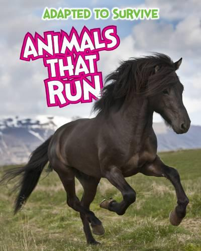 Adapted to Survive: Animals That Run - Read Me!: Adapted to Survive (Paperback)
