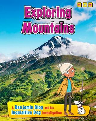 Exploring Mountains: A Benjamin Blog and His Inquisitive Dog Investigation - Exploring Habitats, with Benjamin Blog and His Inquisitive Dog (Hardback)