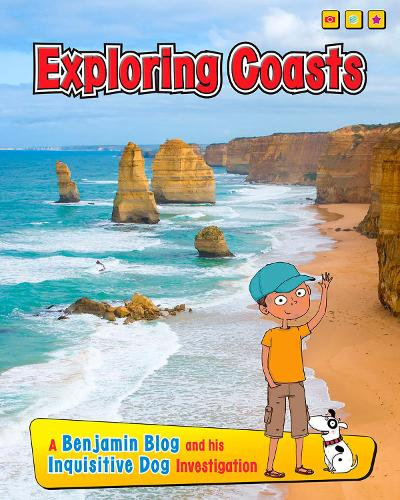 Exploring Coasts: A Benjamin Blog and His Inquisitive Dog Investigation - Exploring Habitats, with Benjamin Blog and His Inquisitive Dog (Hardback)