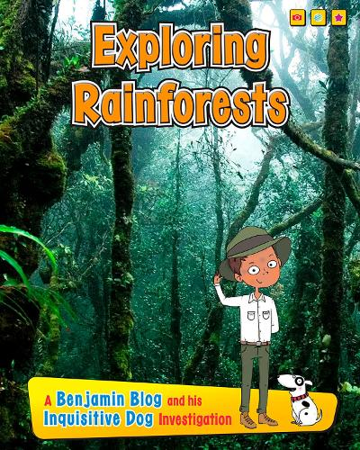 Exploring Rain Forests: A Benjamin Blog and His Inquisitive Dog Investigation - Exploring Habitats, with Benjamin Blog and His Inquisitive Dog (Paperback)