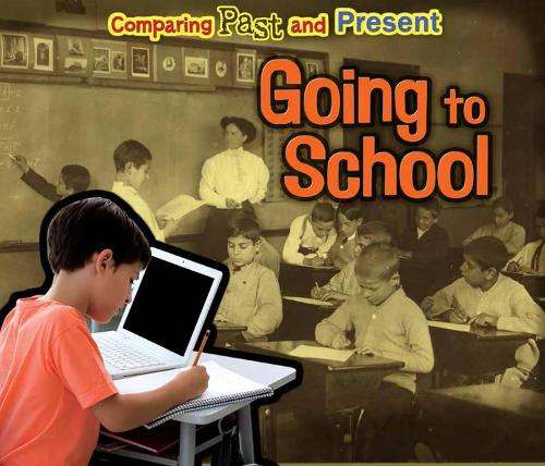 Going to School: Comparing Past and Present - Acorn: Comparing Past and Present (Hardback)