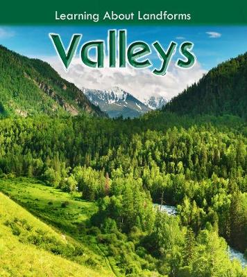 Valleys - Young Explorer: Learning About Landforms (Hardback)