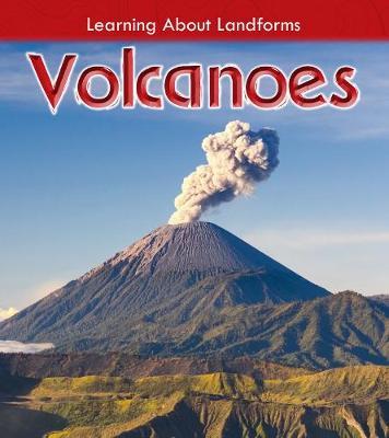 Volcanoes - Young Explorer: Learning About Landforms (Hardback)