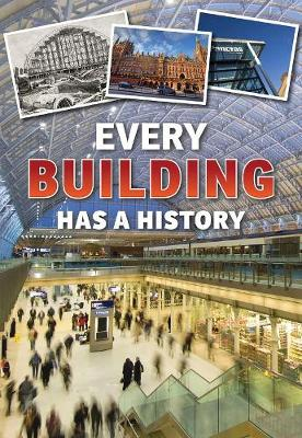 Every Building Has a History - Everything Has a History (Hardback)