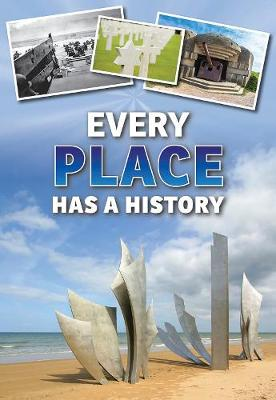 Every Place Has a History - Everything Has a History (Hardback)