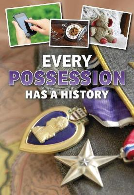 Every Possession Has a History - Everything Has a History (Hardback)