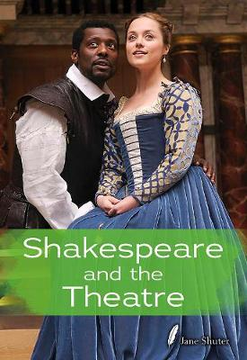 Shakespeare and the Theatre - Shakespeare Alive (Hardback)