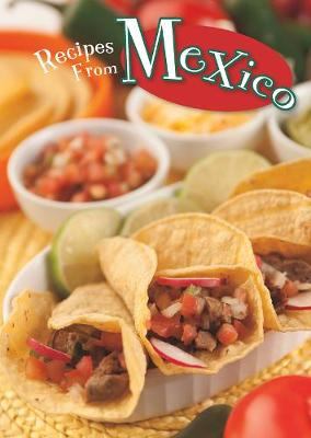 Recipes from Mexico - Ignite: Global Cookery (Hardback)
