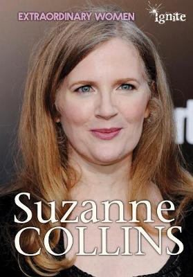Suzanne Collins - Ignite: Extraordinary Women (Hardback)