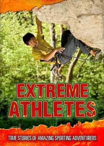 Extreme Athletes: True Stories of Amazing Sporting Adventurers - Ignite: Ultimate Adventurers (Paperback)