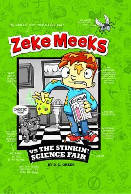 Zeke Meeks vs the Stinkin Science Fair - Zeke Meeks (Paperback)
