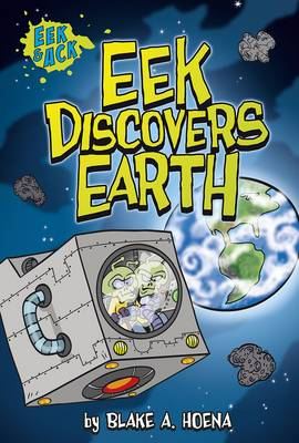 Eek Discovers Earth - Eek and Ack (Paperback)