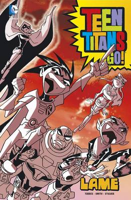 Lame - Teen Titans Go! (Hardback)