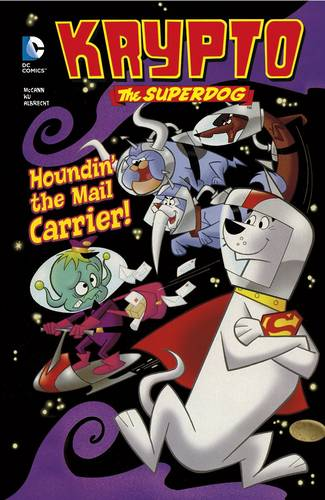 Houndin' the Mail Carrier! - Krypto the Superdog (Hardback)