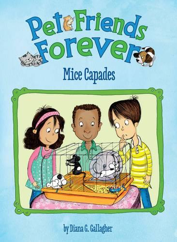 Mice Capades - Pet Friends Forever (Paperback)