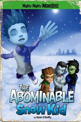 The Abominable Snow Kid - Mighty Mighty Monsters (Paperback)