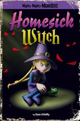 Homesick Witch - Mighty Mighty Monsters (Paperback)